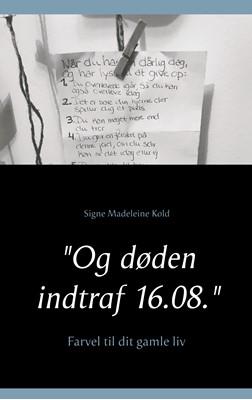 """""""Og døden indtraf 16.08."""" Signe Madeleine Kold 9788743007104"""