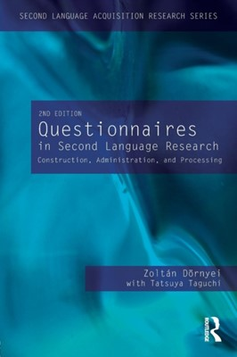 Questionnaires in Second Language Research Zoltan Dornyei, Tatsuya Taguchi 9780415998208