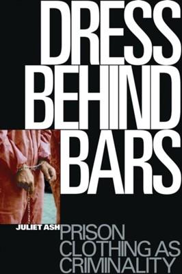 Dress Behind Bars Juliet Ash 9781850438946
