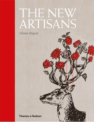The New Artisans Olivier Dupon 9780500515853
