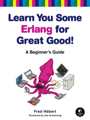 Learn You Some Erlang For Great Good Fred Hebert 9781593274351