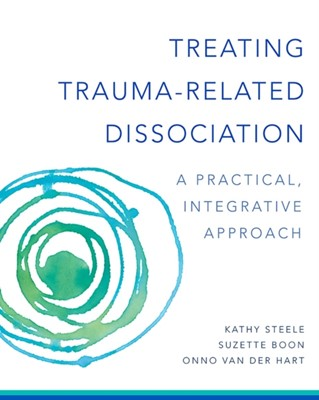 Treating Trauma-Related Dissociation Onno van der Hart, Kathy Steele, Suzette Boon 9780393707595
