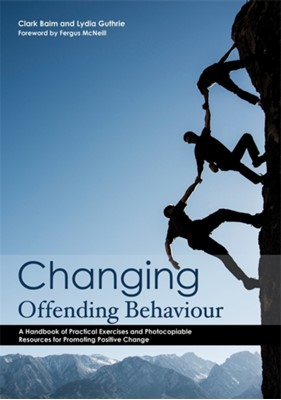 Changing Offending Behaviour Lydia Guthrie, Clark Baim 9781849055116