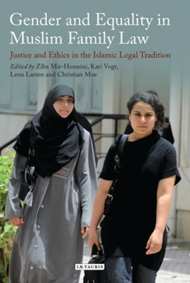 Gender and Equality in Muslim Family Law Kari Vogt, Ziba Mir-Hosseini 9781784537401