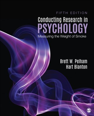 Conducting Research in Psychology Brett W. Pelham, Hart C. Blanton 9781544333342