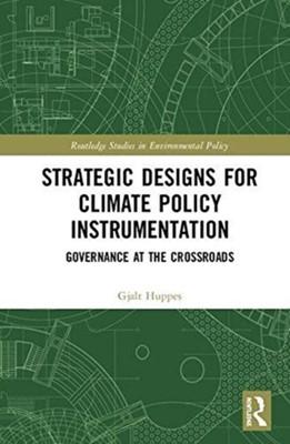 Strategic Designs for Climate Policy Instrumentation Gjalt Huppes 9781138696303