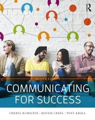 Communicating for Success Bonnie Creel, Cheryl Hamilton, Tony Kroll 9781138700963