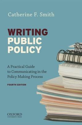 Writing Public Policy Catherine F. Smith 9780199388578