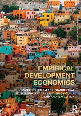 Empirical Development Economics Simon Quinn, Mans Soderbom, Francis Teal, Markus Eberhardt, Andrew Zeitlin 9780415810494