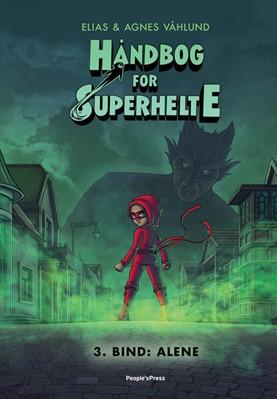 Håndbog for superhelte 3: Alene Elias, Agnes Våhlund 9788772008622
