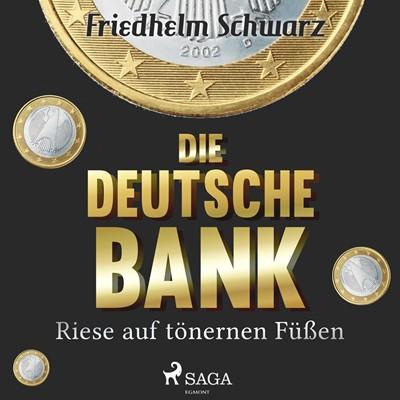 Die Deutsche Bank - Riese auf tönernen Füßen Friedhelm Schwarz 9788726071245