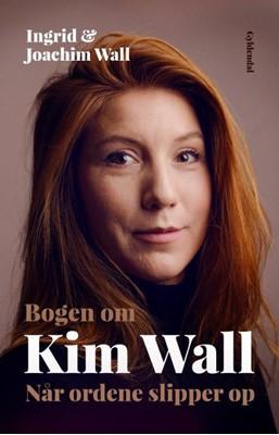 Bogen om Kim Wall Ingrid, Joachim Wall 9788702274615