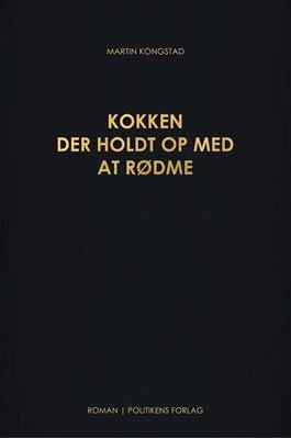 Kokken der holdt op med at rødme Martin  Kongstad, Martin Kongstad 9788740038781