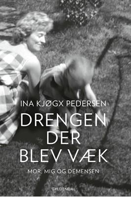 Drengen, der blev væk Ina Kjøgx Pedersen 9788702172638