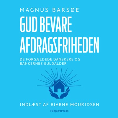 Gud bevare afdragsfriheden Magnus Barsøe 9788772008097