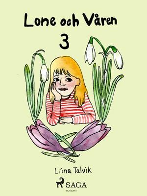Lone och våren Liina Talvik 9788711804018