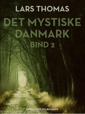 Det mystiske Danmark. Bind 2 Lars Thomas 9788726032048
