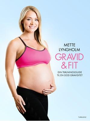 Gravid & fit Mette Lyngholm 9788771483208