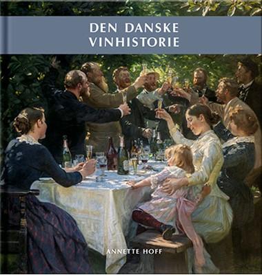 Den Danske Vinhistorie Annette Hoff 9788789531533