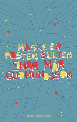 Måske er posten sulten Einar Már Guðmundsson 9788711322215