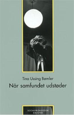 Når samfundet udstøder Tina Bømler, Tina Ussing Bømler 9788741200057