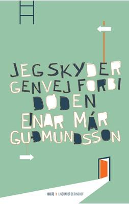 Jeg skyder genvej forbi døden Einar Már Guðmundsson 9788711322277