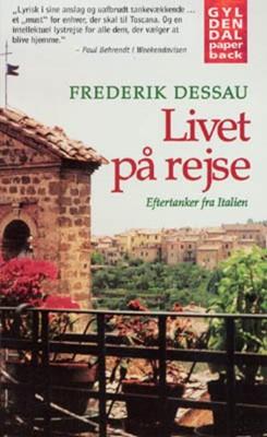 Livet på rejse. Eftertanker fra Italien Frederik Dessau 9788702049114