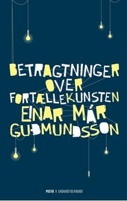 Betragtninger over fortællekunsten Einar Már Guðmundsson 9788711324301