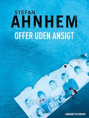 Offer uden ansigt Stefan Ahnhem 9788711348536