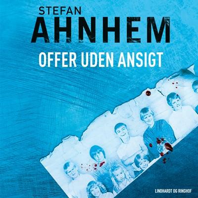 Offer uden ansigt Stefan Ahnhem 9788711323342
