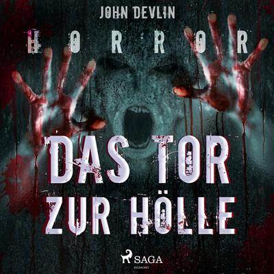 Das Tor zur Hölle - Horror John Devlin 9788711897034