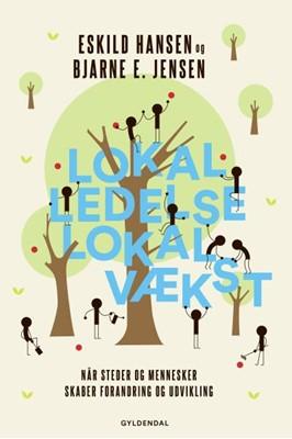 Lokal ledelse – lokal vækst Eskild Hansen, Bjarne E. Jensen 9788702265248