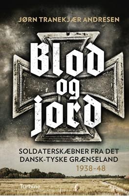 Blod og jord Jørn Tranekjær Andresen 9788740653243