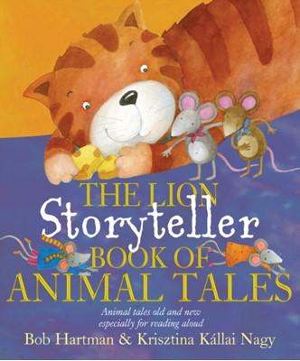 The Lion Storyteller Book of Animal Tales Bob Hartman 9780745961316
