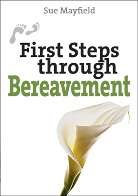 First Steps Through Bereavement Sue Mayfield 9780745955353