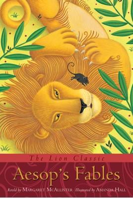 The Lion Classic Aesop's Fables Aesop, Margaret McAllister 9780745962009