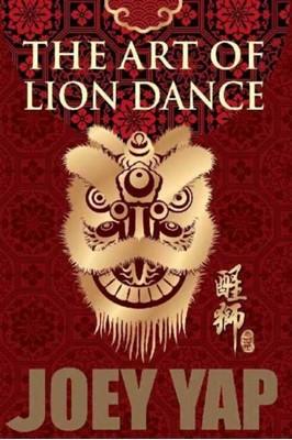 Art of Lion Dance Joey Yap 9789671303870