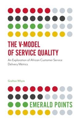 The V-Model of Service Quality Grafton Whyte 9781787696068