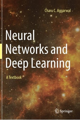 Neural Networks and Deep Learning Charu C. Aggarwal 9783319944623