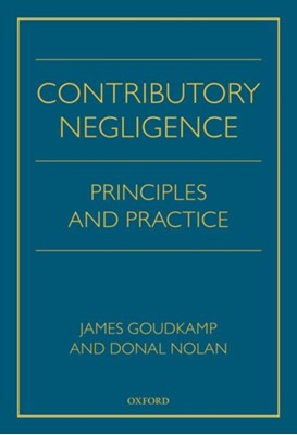 Contributory Negligence James (Associate Professor Goudkamp, Donal (Professor of Private Law Nolan 9780198814238