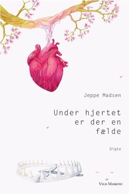 Under hjertet er der en fælde Jeppe Madsen 9788793404472
