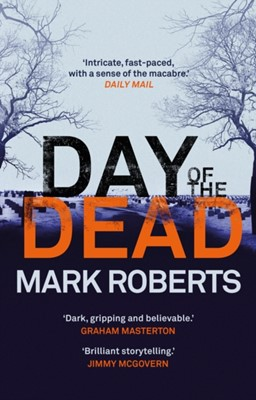 Day of the Dead Mark Roberts 9781784082963