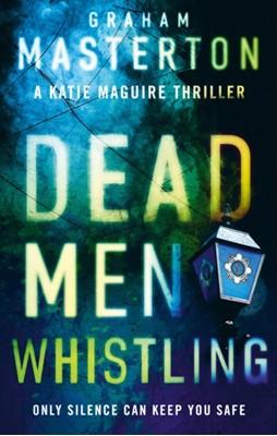 Dead Men Whistling Graham Masterton 9781784976446