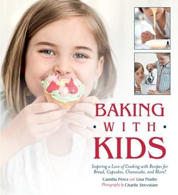 Baking with Kids Lisa Flodin, Camilla Perez 9781510731493