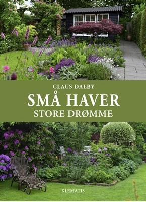 SMÅ HAVER - store drømme Claus Dalby 9788771393750