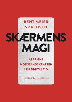 Skærmens magi Bent Meier Sørensen 9788774673866