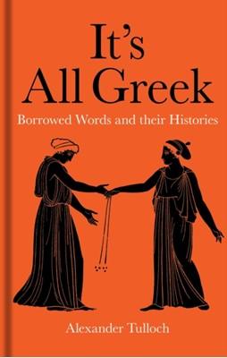 It's All Greek Alexander Tulloch 9781851245055