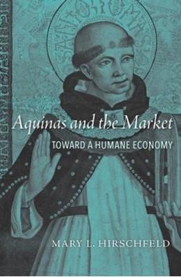 Aquinas and the Market Mary L. Hirschfeld 9780674986404