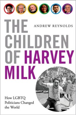 The Children of Harvey Milk Andrew Reynolds 9780190460952