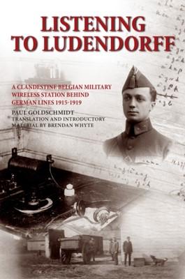 Listening to Ludendorff Paul Goldschmidt, Brendan Whyte 9781908336712